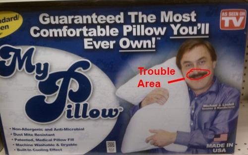 My Pillow Mustache Problem