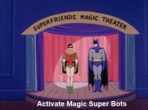 Super Friends Magic Bots